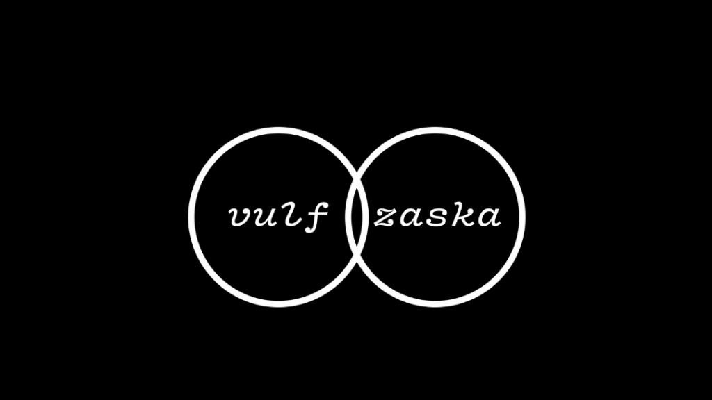 Vulf + Zaska